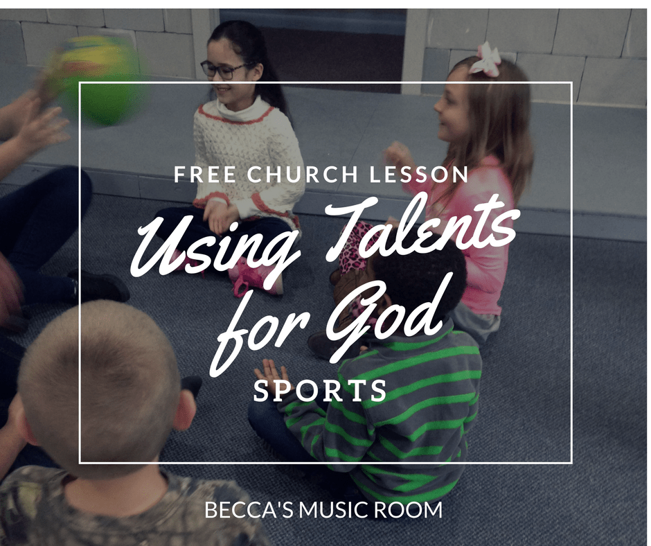 FREE Church Lesson-- Using Talents for God: Sports. Lesson for children's Church, Sunday School, or Youth Group that talks about how we can use sports to honor Jesus. Becca's Music Room