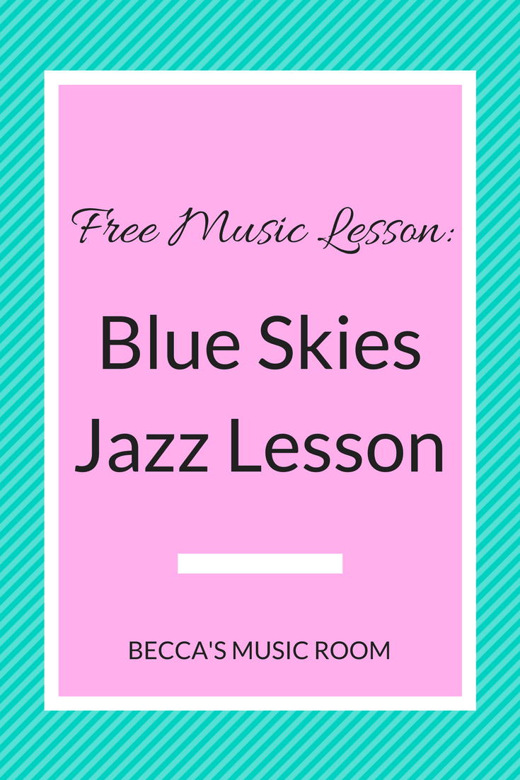 Free Music Lesson: Blue Skies Jazz Lesson. Jazz lesson including singing, dancing, improvising, scarves, and instruments! Becca's Music Room.