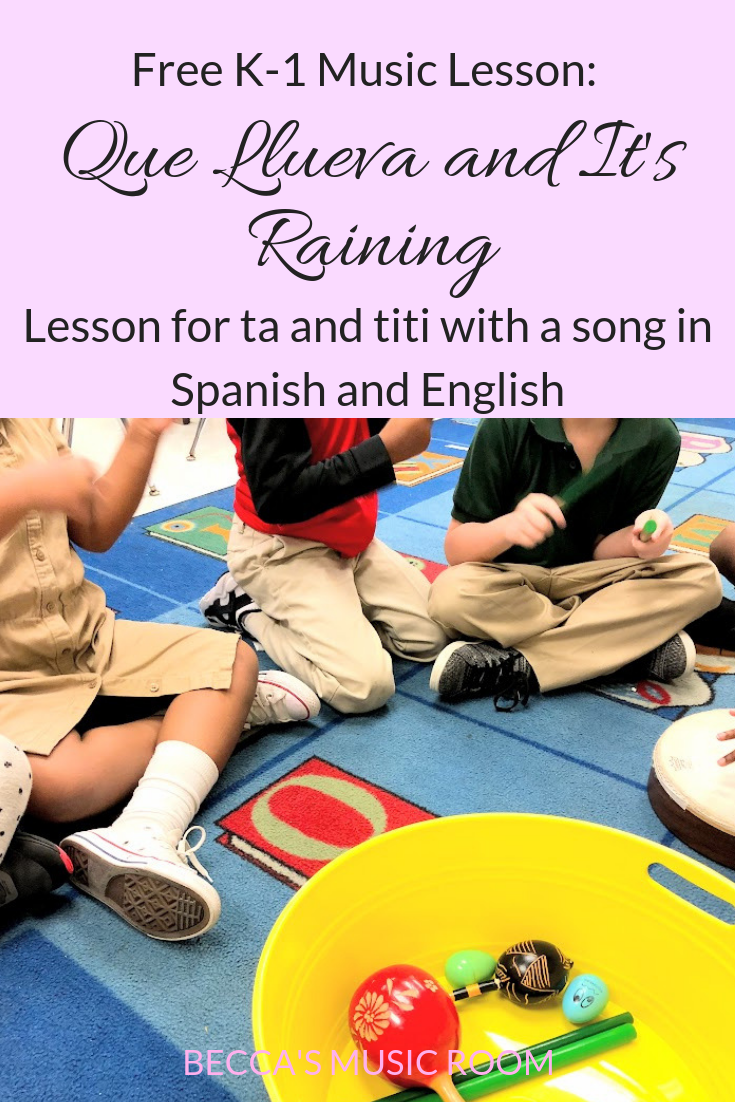 Free K-1 Music Lesson: Que Llueva and It's Raining. A lesson for ta and titi featuring a song in both spanish and english. Because of the two languages, it is perfect for cinco de mayo, hispanic heritage month, or schools with lots of ELL or ESL students. Perfect for your elementary music class. Becca's Music Room
