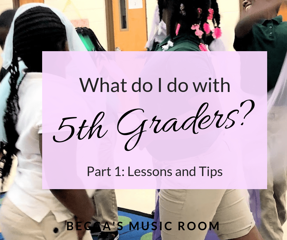 What do I do with fifth graders? Part 1: Lessons and Tips. Trying to teach music to fifth graders? Don't know what to do? Read this article to find out what tips and tricks to help keep those students engaged! A few ideas and a FREE RESOURCE to help your elementary music class. Becca's Music Room