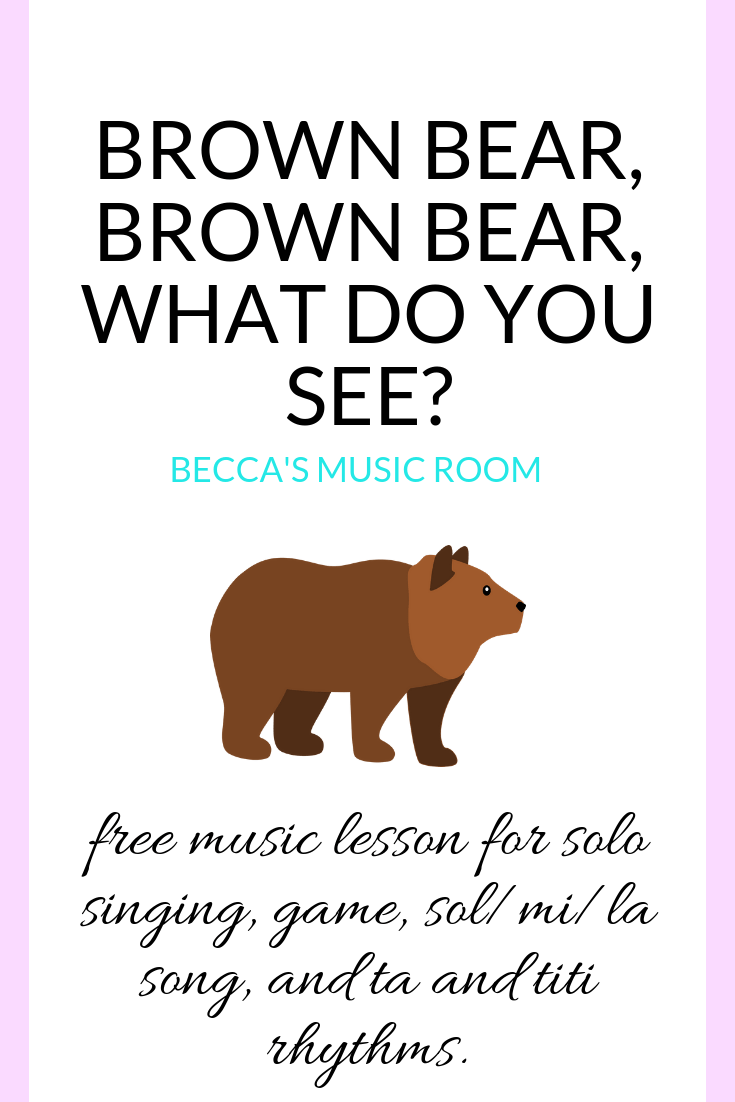 Free Music Lesson: Brown Bear Brown Bear what do you see? This is one of my favorite lessons-- my first graders request it by name! In this kindergarten and first grade lesson, students will play, solo sing, read rhythms, and read a book! Becca's Music Room