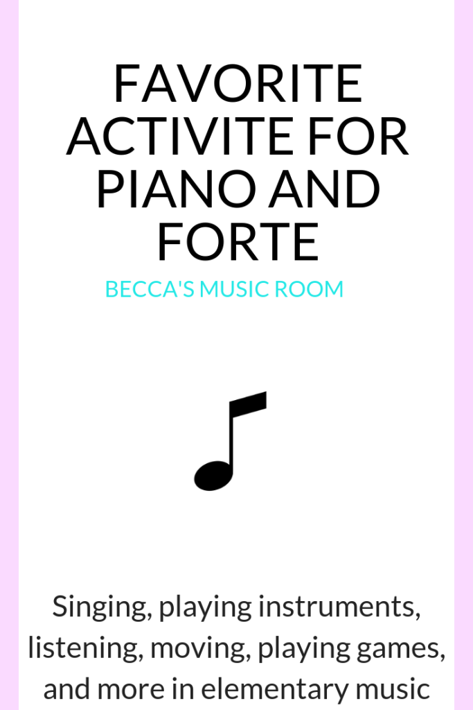 Favorite Activities for Piano and Forte. A compilation of songs, games, listening and moving activities for teaching piano and forte to your elementary music students! Becca's Music Room.