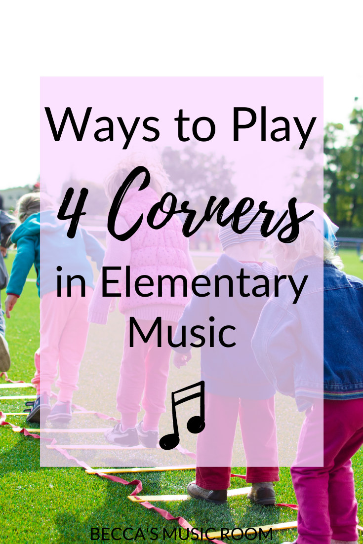 Free music activities Ways to Play 4 Corners. Four Corners is always a hit with students, but especially in elementary music. I particularly like to use it to teach instruments of the orchestra or rhythm to my third grade, fourth grade, and fifth grade elementary music classes. Becca's Music Room