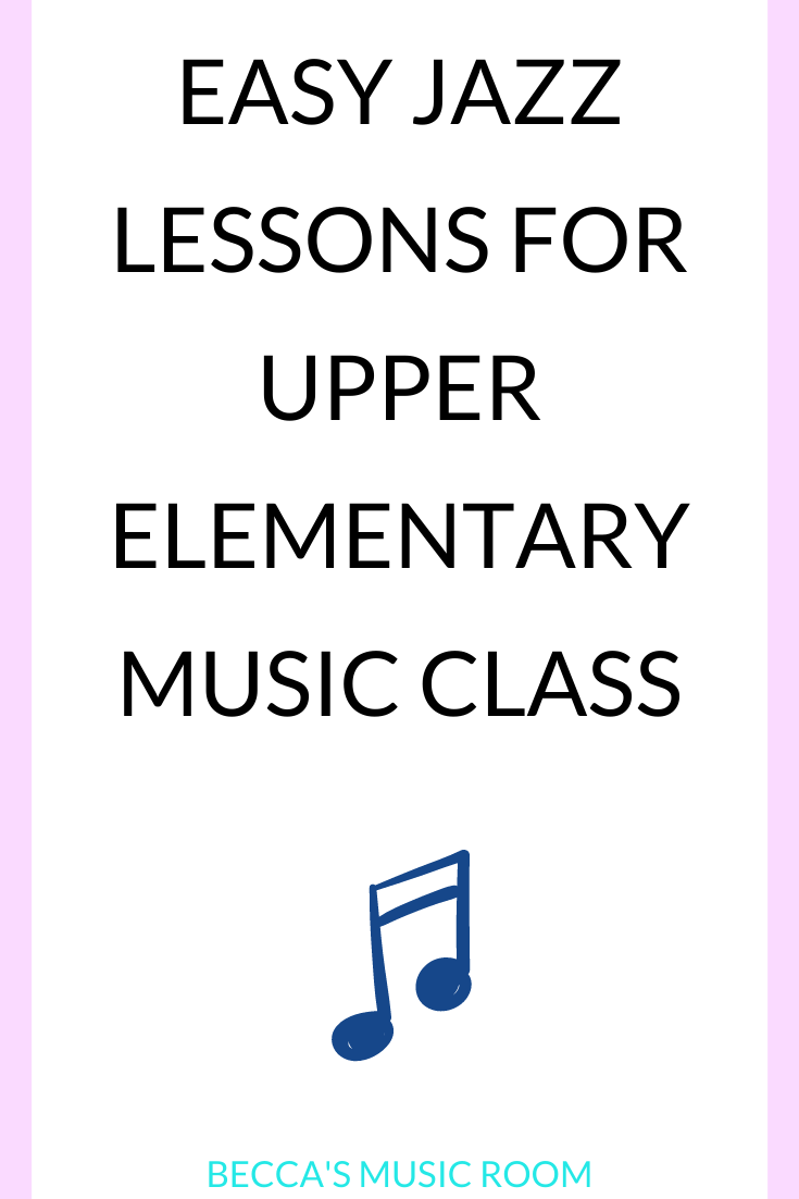 Easy and Fun Jazz Lessons for Upper Elementary Music Class. These jazz lessons help students to practice singing, high and low, rhythm, and learn about jazz all at the same time! Perfect for Black History month, jazz month, or any time of year! Becca's Music Room