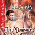 Club Of Dominance 2 – Dominant Saviours - By Becca Van