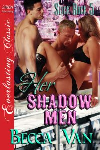 Slick Rock 5 - Her Shadow Men - By Becca Van Erotic Romance