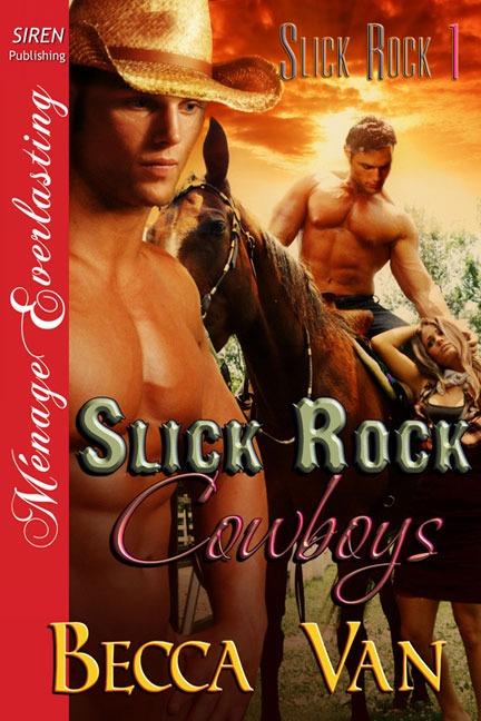 Slick Rock 1- Slick Rock Cowboys – Excerpt