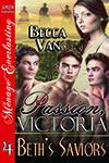 Passion, Victoria 4 - Beth's Saviors - By Becca Van