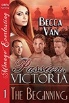 Passion, Victoria 1 - The Beginning - By Becca Van