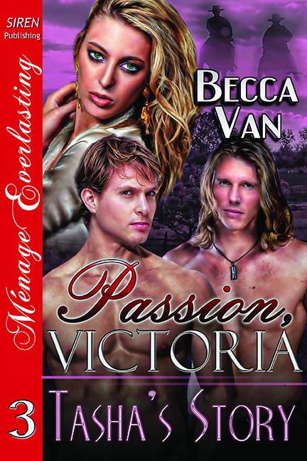 Passion, Victoria 3 – Tasha's Story – Excerpt
