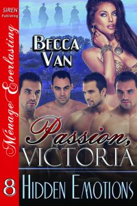 Passion, Victoria 8 - Hidden Emotions - By Becca Van