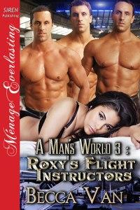 A Man's World 3 – Roxy's Flight Instructors - By Becca Van