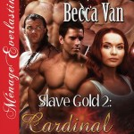 Slave Gold 2 – Cardinal Warriors by Becca Van