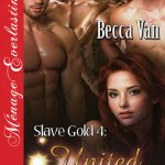 Slave Gold 4 - United Alliance by Becca Van