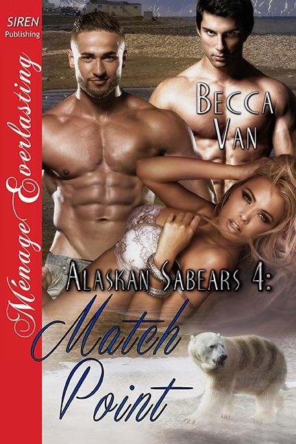 Alaskan Sabears 4 – Match Point by Becca Van