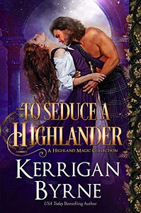 Kerrigan Byrne's To Seduce a Highlander: Clan MacLauchlan Berserkers (A Highland Magic Collection Book 1)