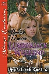 Heather Rainer's Lumberjack Weekend (Divine Creek Ranch 21)