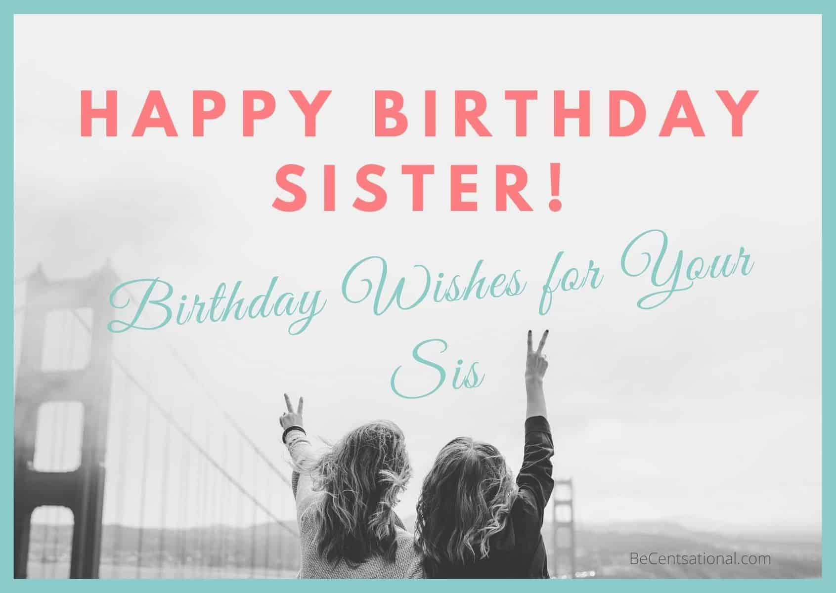 Happy Birthday Sister 50 Birthday Wishes For Sister Be Centsational