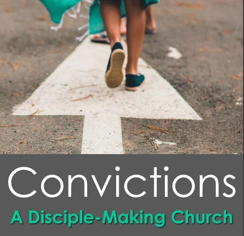 Convictions 1 – Why make disciples?