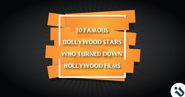 Actors Who Turned Down Hollywood movies