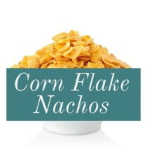 Corn Flake Nachos