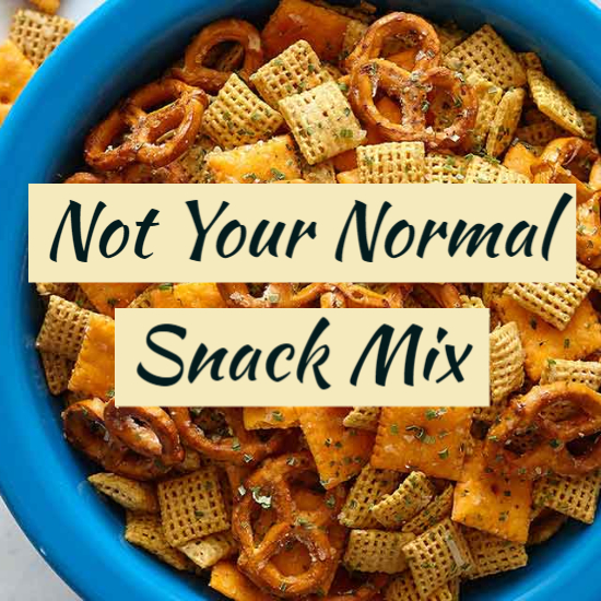 Not Your Normal Snack Mix