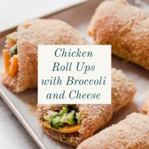 Chicken Roll Ups with Broccoli and Cheese