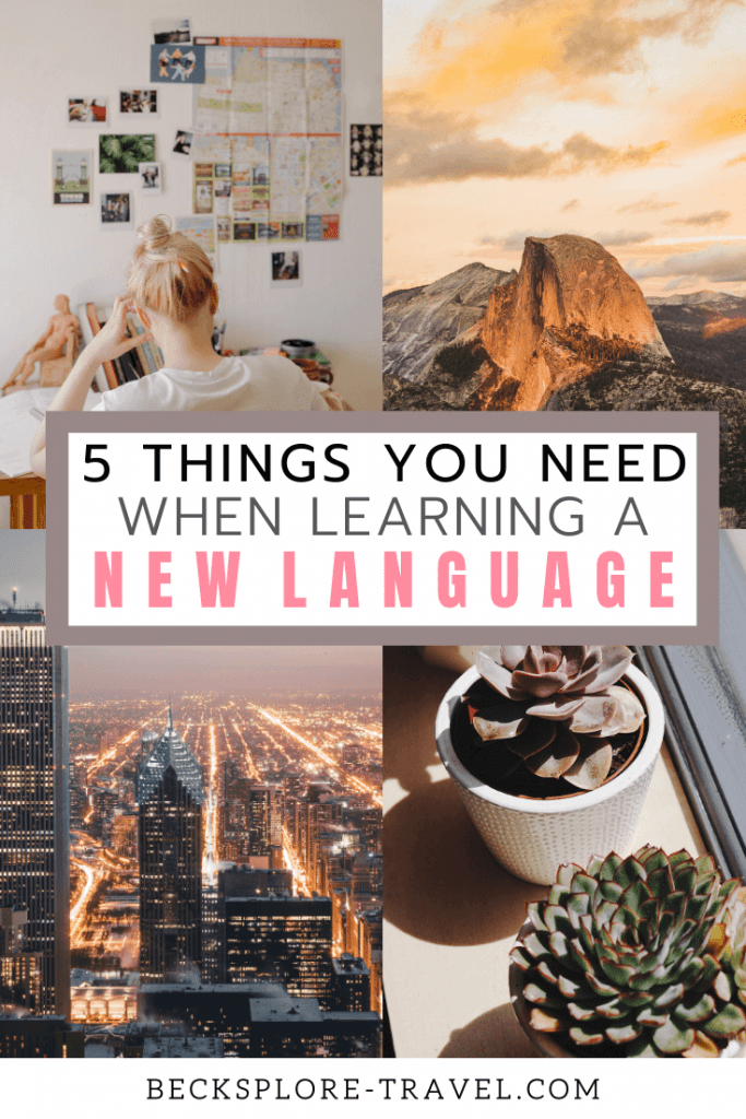 5 Things you need when learning a new language, Pinterest Pin 3 #languagelearning