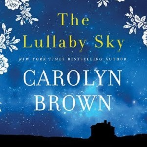 Lullaby Sky by Carolyn Brown - What I'm Listening to - Becky Doughty