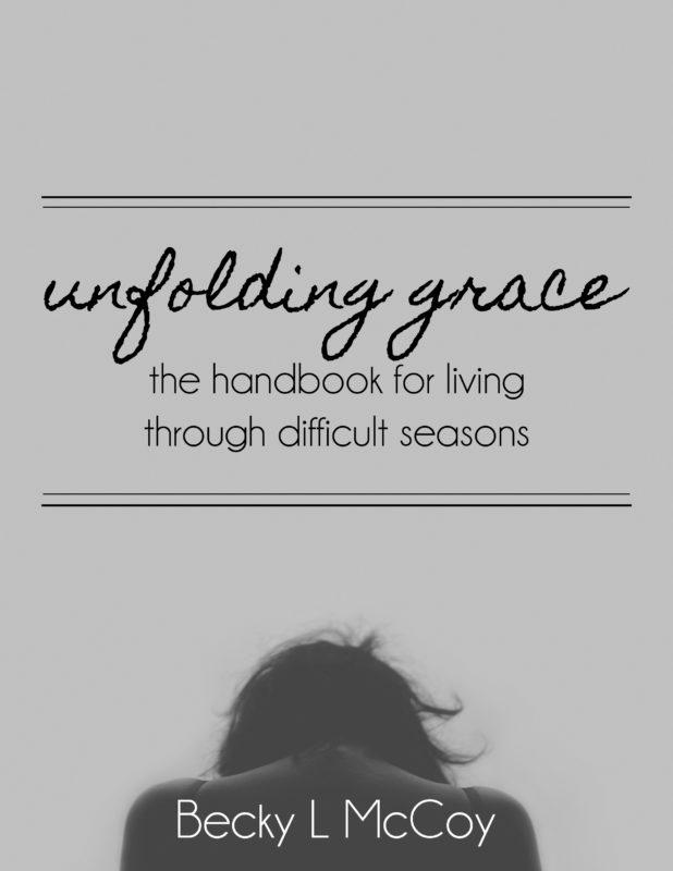 Unfolding Grace: The Handbook for Living Through Difficult Seasons | BeckyLMcCoy.com