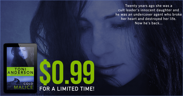 """""""Twenty years ago she was a cult leader's innocent daughter and he was an undercover agent who broke her heart and destroyed her life. Now he's back..."""" Toni Anderson's COLD MALICE $0.99 for a limited time!"""