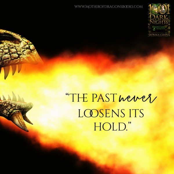 """The past never loosens its hold."""