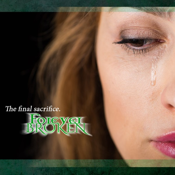 The final sacrifice. FOREVER BROKEN by Carrie Ann Ryan