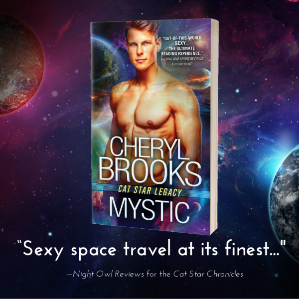 "Cheryl Brooks' Cat Star Legacy MYSTIC ""'Sexy space travel at its finest...' -Night Owl Reviews for the Cat Star Chronicles"""