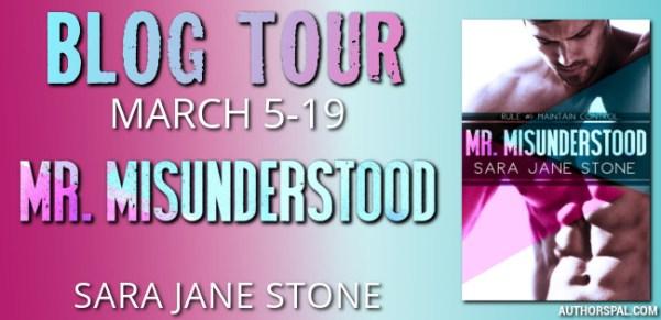 Blog Tour MR. MISUNDERSTOOD by Sara Jane Stone March 5-19 tour banner