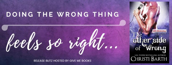 Doing the wrong thing feels so right.... THE OTHER SIDE OF WRONG by Christi Barth tour banner