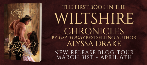 The first book in the Wiltshire Chronicles by USA Today bestselling author Alyssa Drake New release blog tour banner