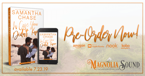 Pre-order now! Samantha Chase's IN CASE YOU DIDN'T KNOW Available 7/23/19