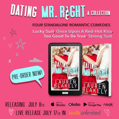 Dating Mr. Right: a Collection Four standalone romantic comedies Lucky Suit, Once Upon a Red-Hot Kiss, Too Good to Be True, Strong Suit Pre-order now! Releasing July 8th