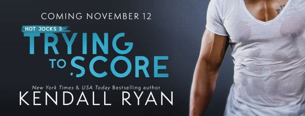 Trying to Score - Hot Jocks 3 by Kendall Ryan Coming November 12 blitz banner