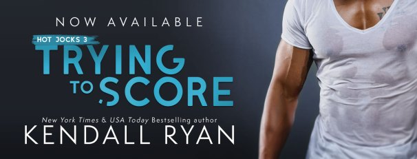 Now Available - Hot Jocks 3 Trying to Score by NYT & USA Today Bestselling Author Kendall Ryan release blitz banner