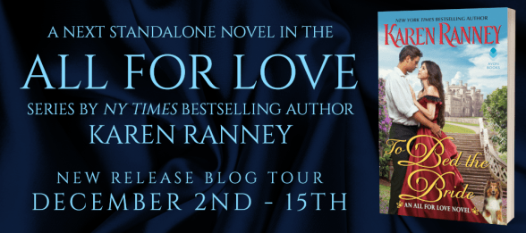 A next standalone novel in the ALL FOR LOVE series by NY Times bestselling author Karen Ranney TO BED THE BRIDE New release blog tour banner