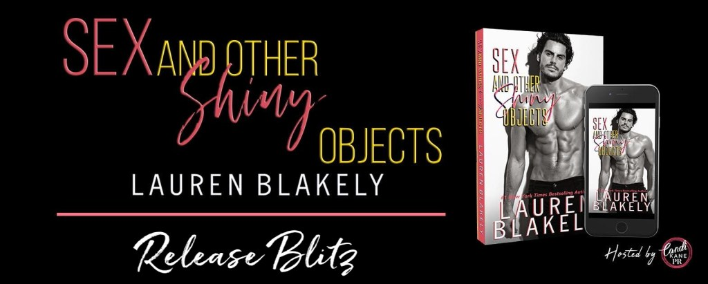 Sex and Other Shiny Objects by Lauren Blakely release blitz banner