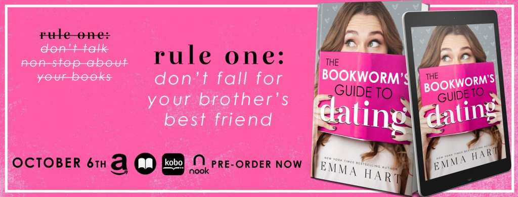 (crossed out) rule one: don't talk nonstop about your books  rule one: don't fall for your brother's best friend  The bookworm's guide to dating cover reveal banner