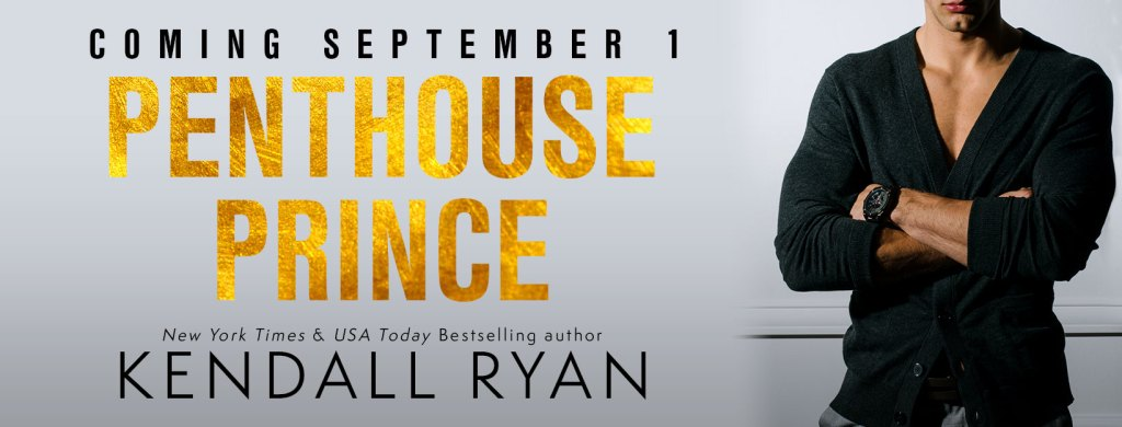 Coming September 1 PENTHOUSE PRINCE by NYT & USA Today bestselling author Kendall Ryan Cover reveal banner