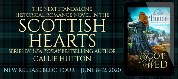 The next standalone historical romance novel in the Scottish Hearts series by USA Today bestselling author Callie Hutton New release blog tour banner