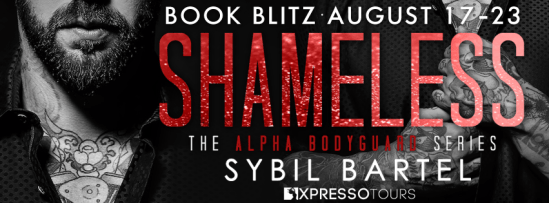Shameless the Alpha Bodyguard series book blitz banner