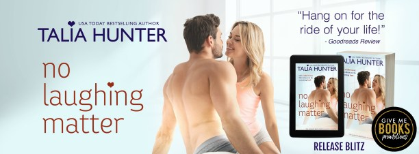 """No Laughing Matter release blitz banner USA Today bestselling author """"Hang on for the ride of your life!"""" - Goodreads review"""