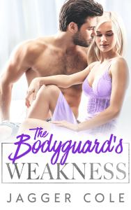 The Bodyguard's Weakness by Jagger Cole cover