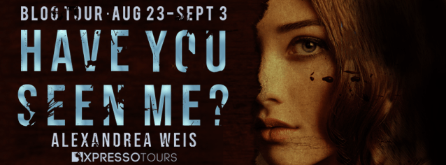 Have You Seen Me? by Alexandrea Weis blog tour banner Aug 23-Sept 3